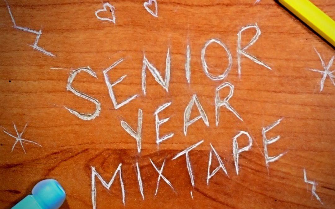 Senior Year Mixtape
