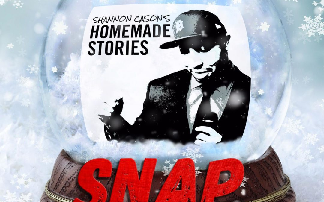 "Snap Presents Shannon Cason's ""Homemade Stories: The Struggle is Real"""