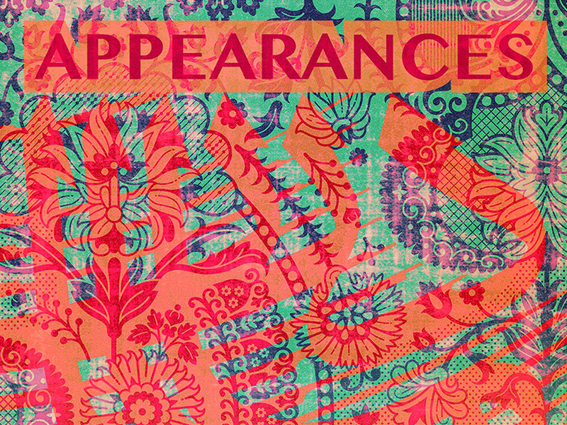 """A abstract pattern in orange, green, and pink. The """"Appearances"""" lines the top of the image."""