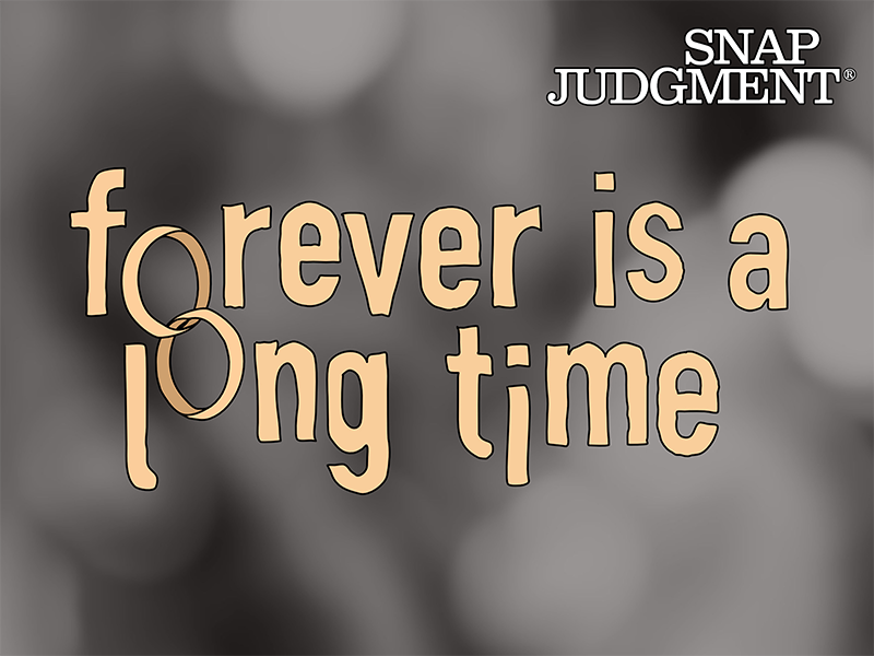 Text reading 'forever is a long time'
